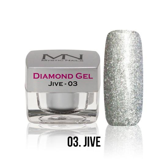 Diamond Gel - no. 03. - Jive -4g